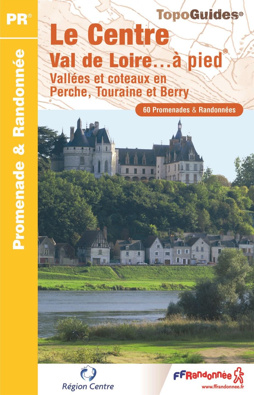 Topoguide Le Centre Val de Loire à pied