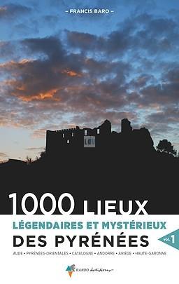 LIVRE : 1000 lieux légendaires et mystérieux des Pyrénées